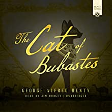 The Cat of Bubastes Audiobook by George Alfred Henty Narrated by Jim Hodges