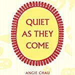 Quiet As They Come | Angie Chau
