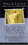 Know What You Believe (0781439647) by Little, Paul E.