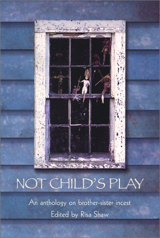 Not Child's Play: An Anthology on Brother-Sister Incest
