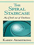 The Spiral Staircase: My Climb Out Of Darkness (0786268115) by Karen Armstrong