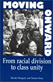 img - for Moving Onward: From Racial Division To Class Unity book / textbook / text book