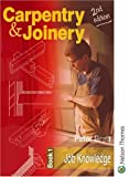 Carpentry and Joinery: Book 1 Job Knowledge 3rd Ed: Job Knowledge Bk. 1 (Complete Reference Guide)
