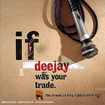 Jah Stitch - If Deejay Was Your Trade: The Dreads At King Tubby