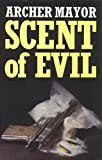 Scent Of Evil (0749901470) by Archer Mayor