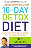 img - for The Blood Sugar Solution 10-Day Detox Diet: Activate Your Body's Natural Ability to Burn Fat and Lose Weight Fast book / textbook / text book