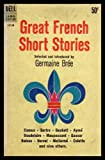 GREAT FRENCH SHORT STORIES: The Chaste Lover; The Princess of Montpensier; This Is Not a Story; Dead Mans Combe; La Grande Breteche; Pandora; The Generous Gamester; Hautot and His Son; Torture Through Hope; The White Water Lily; The Procutor of Judaea