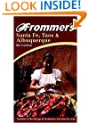 Frommer's Santa Fe, Taos & Albuquerque (Frommer's Complete Guides)