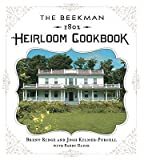 img - for The Beekman 1802 Heirloom Cookbook: Heirloom Fruits and Vegetables, and More Than 100 Heritage Recipes to Inspire Every Generation   [BEEKMAN 1802 HEIRLOOM CKBK] [Hardcover] book / textbook / text book