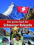 Das große Buch der Schweizer Rekorde
