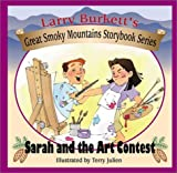 Sarah and the Art Contest (Larry Burkett's Great Smoky Mountains Storybook Series)