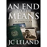 An End To The Means ~ JC Leland