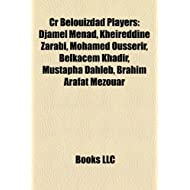 Cr Belouizdad Players: Djamel Menad, Kheireddine Zarabi, Mohamed Ousserir, Belkacem Khadir, Mustapha Dahleb, Brahim...