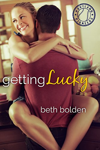 Beth Bolden - Getting Lucky (The Portland Pioneers Book 2)