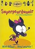 Les Minijusticiers - Vol. 3 : Superpeurdunoir