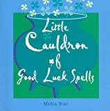 img - for Little Cauldron Of Good Luck Spells book / textbook / text book