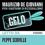Gelo: per i Bastardi di Pizzofalcone | Maurizio de Giovanni
