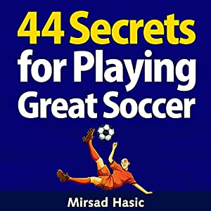 44 Secrets for Playing Great Soccer Audiobook