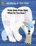 img - for Polar Bear, Polar Bear, What Do You Hear? by Carle, Eric (2007) Board book book / textbook / text book