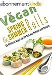Vegan Spring Rolls & Summer Rolls: 50...
