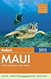 img - for Fodor's Maui 2015: with Molokai & Lanai (Full-color Travel Guide) book / textbook / text book