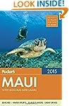 Fodor's Maui 2015: With Molokai & Lan...