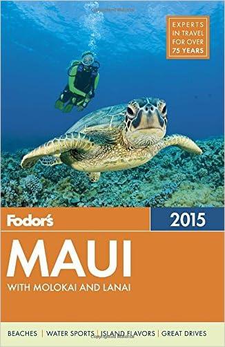 Fodor's Maui 2015: with Molokai & Lanai (Full-color Travel Guide)