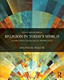 img - for By Melissa M. Wilcox Religion in Today's World: Global Issues, Sociological Perspectives (Contemporary Sociological Persp [Paperback] book / textbook / text book