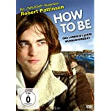How to Be - Das Leben ist (k)ein Wunschkonzertvon &#34;Robert Pattinson&#34;