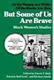 img - for But Some of Us Are Brave: Black Women's Studies by Patricia Bell Scott Gloria T. Hull (8-Feb-1982) Paperback book / textbook / text book
