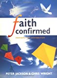 Faith Confirmed (Themes in History Series) (0281051291) by Peter Jackson
