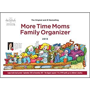 "More Time Moms Family Organizer Wall Calendar 2013 (Size: 11"" x 15"")"