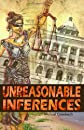Unreasonable Inferences: The True Story of a Wrongful Conviction and its Astonishing Aftermath