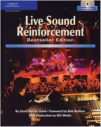 Live Sound Reinforcement, Bestseller Edition (Hardcover & DVD) written by Scott Hunter Stark