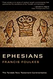 The Letter of Paul to the Ephesians: An Introduction and Commentary, 2nd Edition (The Tyndale New Testament Commentaries) (0802803121) by Foulkes, Francis