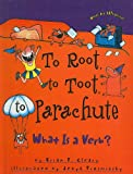 To Root, to Toot, to Parachute: What Is a Verb? (Words Are CATegorical (Pb)) (0756968844) by Cleary, Brian P.