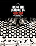 From The Ground Up: U2 360° Tour Official Photobook Dylan Jones