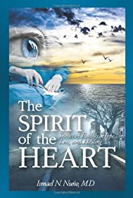 Learn more about the book, The Spirit of the Heart: Stories of Family, Hope, Loss & Healing