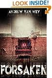 Forsaken - A Novel of Art, Evil, and Insanity
