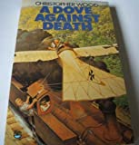 Dove Against Death (0006169104) by Christopher Wood