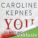 YOU - Du wirst mich lieben (Joe Goldberg 1) | Caroline Kepnes