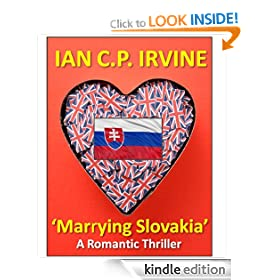 'Marrying Slovakia' : A Romantic Thriller (Book One and Book Two)