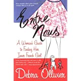 Entre Nous: A Woman's Guide To Finding Her Inner French Girl ~ Debra Ollivier