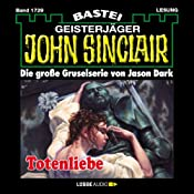 Totenliebe (John Sinclair 1729) | Jason Dark