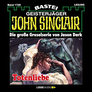 Totenliebe (John Sinclair 1729) Hörbuch