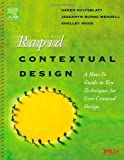 img - for Rapid Contextual Design: A How-to Guide to Key Techniques for User-Centered Design (Interactive Technologies) book / textbook / text book