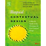 Rapid Contextual Design: A How-to Guide to Key Techniques for User-Centered Design (Interactive Technologies) ~ Karen Holtzblatt