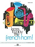 Learn to Play French Horn, Book 1
