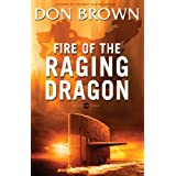 Fire of the Raging Dragon (Pacific Rim Series) ~ Don Brown