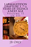 img - for 1.ARMAGEDDON 2.RAPTURE 3. 7   YEARS OF SILENCE 4.NEXT AGE: Volume II of III (same as above) book / textbook / text book